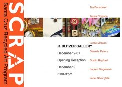Santa Cruz Recycled Art Project (SCRAP)-Opening Reception First Friday December 2, 5-9 pm